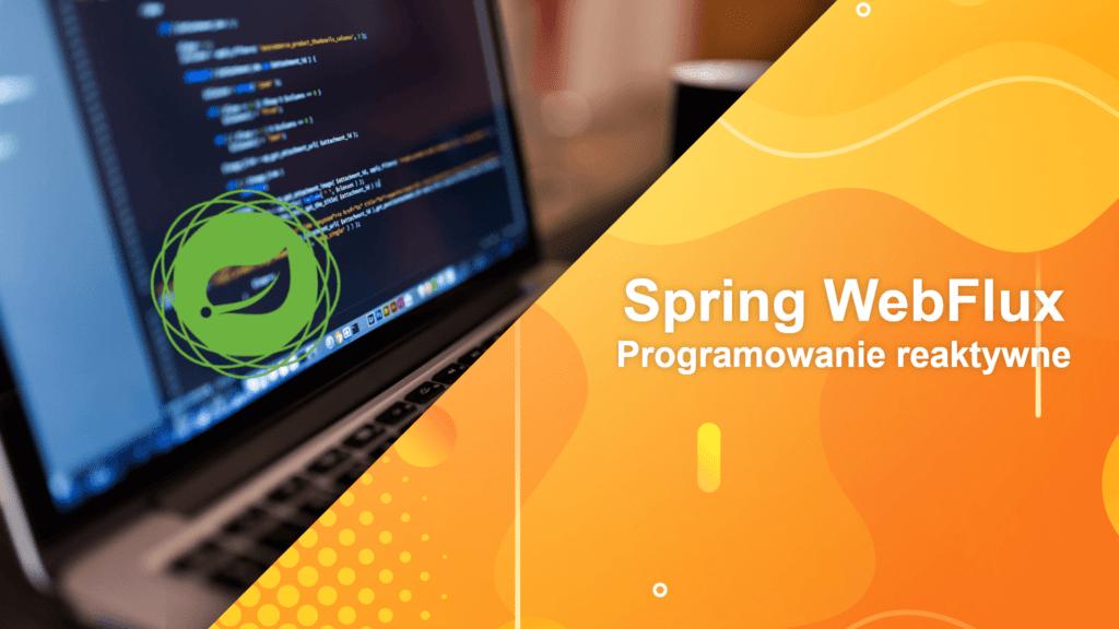 Spring WebFlux – Programowanie reaktywne