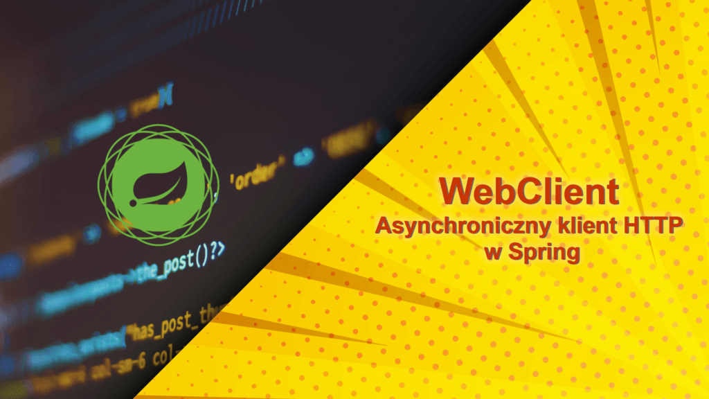 WebClient – Asynchroniczny klient HTTP w Spring